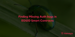 Finding Missing Auth bugs in EOSIO Smart Contracts